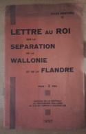 Livre Lettre Au Roi Sur La Séparation De La Wallonie Et De La Flandre 1937 Edit REX - Livres