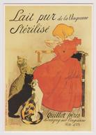 Lait Pur Stérilisé De La Vingeanne - éd. Clouet N° 10459 - 2002 - Illustrateur Steinlen - Quillot à Montigny - Chats - Pubblicitari