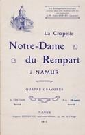 La Chapelle Notre-Dame Du Rempart à Namur, Brochure 1915. 16 Pages. - Livres, BD, Revues