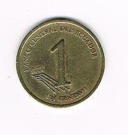 //  ECUADOR  1 CENTAVO  2000 - Equateur