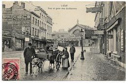 LIEGE : Rue Et Gare Des Guillemins - Superbe Animation - 1910 - Liege