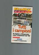 VHS RALLY VIDEO TUTTI CAMPIONI DA AGHINI A TEMPESTINI 1999 AVIANO LUCKY - Viaggio