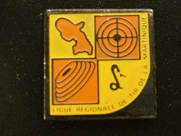 Pin's TIR - LIGUE REGIONAL DE TIR DE LA MARTINIQUE - Pin's
