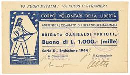 1000 LIRE CORPO VOLONTARI DELLA LIBERTÀ BRIGATA GARIBALDI FRIULI 1944 QFDS - Italia