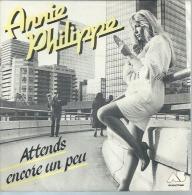 """45 Tours SP - ANNIE PHILIPPE  - AB 881967   """" ATTENDS ENCORE UN PEU """" + 1 - Vinyles"""