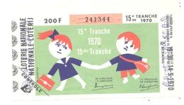 Loterie Nationale 15e Tranche 1970 - Rentrée Des Classes - Tirage à Seraing ( Liège )  Le 14/09/1970 à 19h30 (b253) - Billets De Loterie