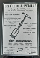 PERILLE FILS TIRE BOUCHONS HELICE DIAMANT PRESTO IVA SUBITO COUTEAUX CONSERVES CASSE NOIX PINCE CHAMPAGNE PUBLICITE 1926 - Pubblicitari