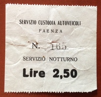 FAENZA BIGLIETTO SERVIZIO CUSTODIA AUTOVEICOLI SERVIZIO NOTTURNO L.- 2,50 - Europa