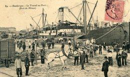 59   DUNKERQUE LE TRAVAIL AU PORT  (BOIS DE MINES) - Dunkerque