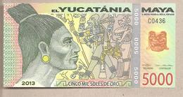 Yucatania - Banconota Di Fantasia Non Circolata FDS Da 5.000 - 2013 - Non Classificati
