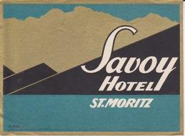 SUISSE - ZWITZERLAND - SCHWEIZ - SVIZZERA - ETIQUETTE D' HOTEL - SAVOY HOTEL ST MORITZ - Adesivi Di Alberghi