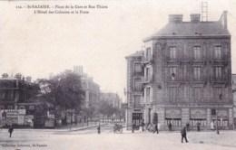 44 - Loire Atlantique - SAINT NAZAIRE - Place De La Gare Et Rue Thiers- L Hotel Des Colonies Et La Poste - Saint Nazaire