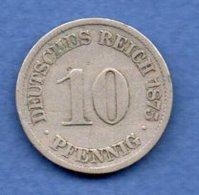 Allemagne  -  10 Pfennig 1875 A  -  état TB - [ 2] 1871-1918: Deutsches Kaiserreich