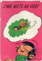 FRANQUIN - J' Me Mets Au Vert - Gaston Lagaffe - Escargot   (110877) - Illustrators & Photographers