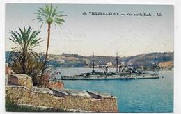 VILLEFRANCHE - N° 13 - VUE SUR LA RADE AVEC NAVIRE MILITAIRE - CPA COULEUR VOYAGEE - 06 - Guerre