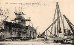 83 LA SEYNE FORGES ET CHANTIERS CONSTRUCTION D' UN NAVIRE DE GUERRE BELLE ANIMATION - La Seyne-sur-Mer
