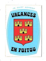 11201 - Carte BLASON ADHESIF, Vacances En POITOU - Francia