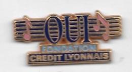 Pin's  Musique, Banque, OUI  FONDATION  CREDIT  LYONNAIS  Signé  DECAT - Banques