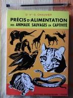 Précis D'alimentation Des Animaux Sauvages En Captivité Par G. Chauvier - 1971  -  Zoo - Animaux