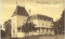 RHODE ST GENèSE    La Maison Blanche Propriété De Mr Alex Van Opstal. - Rhode-St-Genèse - St-Genesius-Rode
