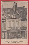 Maison Ou Est Né Bossuet, à Dijon, Le 27 Septembre 1627.Côte D'Or (20). 1911. - Vieux Papiers