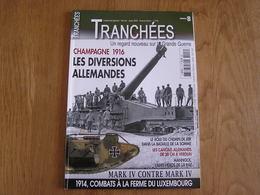 TRANCHEES N° 8 Guerre 14 18 Champagne Diversions Allemandes Char Chemin De Fer Somme Canon Aviation Mannock RAF Avion - Guerre 1914-18