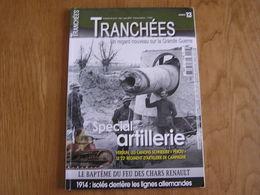 TRANCHEES N° 13 Guerre 14 18 Spécial Artillerie Charleroi Walcourt Verdun Char Autel Religieux Américains Dirigeables - Guerre 1914-18