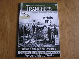 TRANCHEES N° 21 Guerre 14 18 Artois Bataille Dardanelles Verdun Senlis Martyr Metz Aviation 17 è Corps Refus D'Attaque - Guerre 1914-18