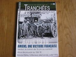 TRANCHEES N° 23 Guerre 14 18 Amiens Verdun Bois Le Prêtre Metz Nancy Gérard Abus De Pouvoir 106 è RI Chérisy Aviation - Guerre 1914-18