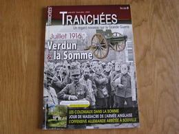 TRANCHEES Hors Série N° 3 Guerre 14 18 Verdun Somme 1916 Bataille Souville Poilus Avion Coloniaux Anglais Thiepval - Guerre 1914-18