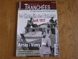 TRANCHEES Hors Série N° 4 Guerre 14 18 Chemin Des Dames 1917 Poilus Arras Vimy Opération Alberich Chars Français Somme - Guerre 1914-18