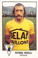 PIE.T.19-8034 : FOOTBALL 1979. IMAGE PANINI N° 283. SOCHAUX. PATRICK REVELLI. - Soccer