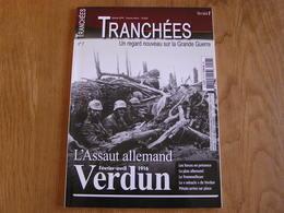 TRANCHEES Hors Série N° 7 Guerre 14 18 Assaut Allemand Verdun Douaumont Fort Artillerie Sacrifice Du 72 è RI Infanterie - Guerra 1914-18