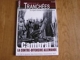 TRANCHEES Hors Série N° 9 Guerre 14 18 Cambrai La Contre Offensive Allemande Char Tank Poilus Fin Guerre Des Tranchées - Guerra 1914-18