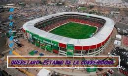 CARTE DE STADE.  QUERETARO   MEXIQUE   ESTADIO  DE LA  CORREGIDORA    # CS. 052 - Soccer