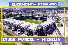 CARTE DE STADE.  CLERMONT  -  FERAND  FRANCE STADE  MARCEL  MICHELIN # CS. 058 - Voetbal