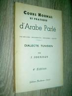 Cours Normal Et Pratique D' Arabe Parlé Dialecte Tunisien  Jourdan  1979  Tunisie Linguistique - Bücher, Zeitschriften, Comics