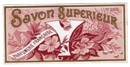 Etiquette Ancienne Savon Supérieur - Parfumerie Française - Voir Scan - Etiquettes