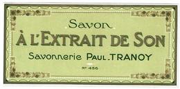 Etiquette Ancienne Savon à L'Extrait De Son - Savonnerie Paul Tranoy N° 456 - Voir Scan - Etiquettes