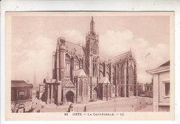 SP- 57 - METZ - La Cathedrale - - Metz