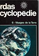 Bordas Encyclopédie 6 - Visages De La Terre (TBE) - Encyclopédies