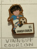 PIN'S FOOTBALL - E.S VINNEUF COURLON - YONNE - BOURGOGNE - Football