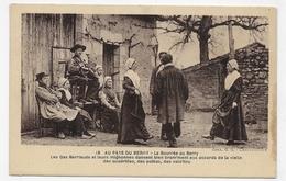 AU PAYS DU BERRY - N° 13 - LA BOURREE AU BERRY - LES GAS BERRIAUDS ET LEURS MIGNONNES - CPA NON VOYAGEE - Vierzon