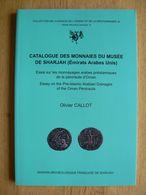 Catalogue Des Monnaies Du Musée De Sharjah (EAU) - Essai Sur Les Monnayages Arabes Préislamiques De La Péninsule D'Oman - Livres & Logiciels