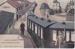 60 - CLERMONT - OISE - TRAIN ARRIVANT A CLERMONT ET VOUS ENVOIE MES AMITIES - Clermont
