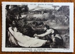 VENEZIA  - 1935 - XIII - MOSTRA DEL TIZIANO  LA VENERE DEL PARDO PARTICOLARE - Esposizioni