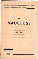 Livre - Catalogue Des Marques Postales Cachets à Dates Et Boites Rurales Du VAUCLUSE -1700-1876 - L. LENAIN - 1956 - Philately And Postal History