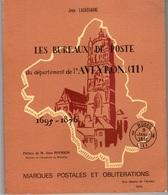 Livre - Les Bureaux De Poste De L'aveyron -1695-1876 - Marques Et Oblitérations - LACASSAGNE Jean - 1975 - Filatelie En Postgeschiedenis
