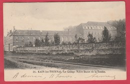 Kain - Le Collège Notre-Dame De La Tombe - 1903 ( Voir Verso ) - Tournai