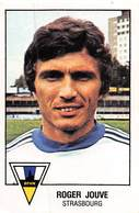 PIE.T.19-8054 : FOOTBALL 1979. IMAGE PANINI N° 296. CLUB DE STRASBOURG. ROGER JOUVE. - Football